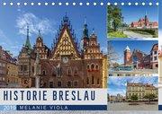 HISTORIE BRESLAU (Tischkalender 2019 DIN A5 quer)