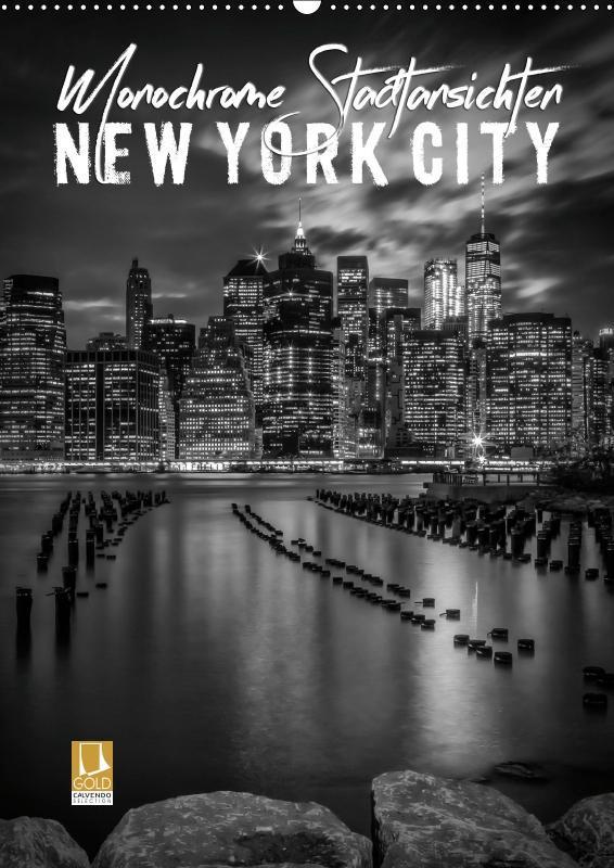 NEW YORK CITY Monochrome Stadtansichten (Wandkalender 2019 DIN A2 hoch) als Kalender