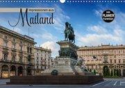 Impressionen aus Mailand (Wandkalender 2019 DIN A3 quer)