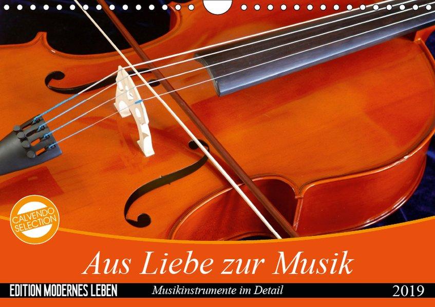 Aus Liebe zur Musik (Wandkalender 2019 DIN A4 q...