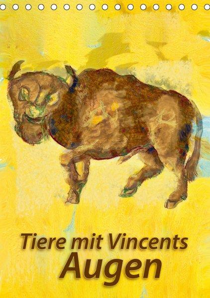 Tiere mit Vincents Augen (Tischkalender 2019 DI...