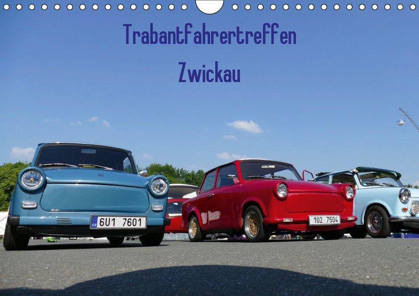 Trabantfahrertreffen Zwickau (Wandkalender 2019...