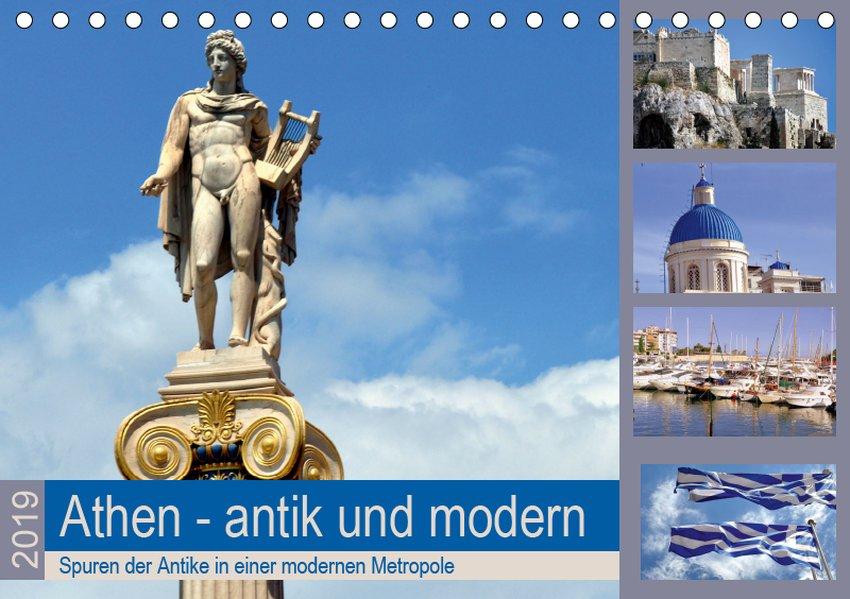 Athen - antik und modern (Tischkalender 2019 DI...