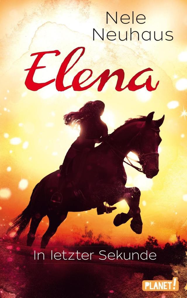 Elena - Ein Leben für Pferde 7: In letzter Sekunde als eBook