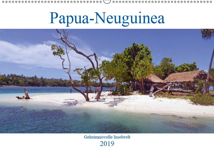 Papua-Neuguinea Geheimnisvolle Inselwelt (Wandk...