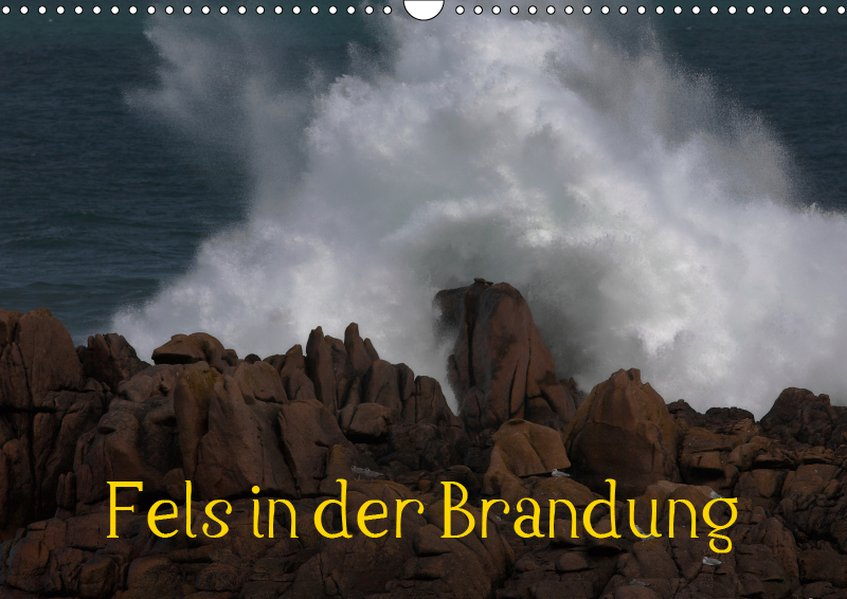 Fels in der Brandung (Wandkalender 2019 DIN A3 ...