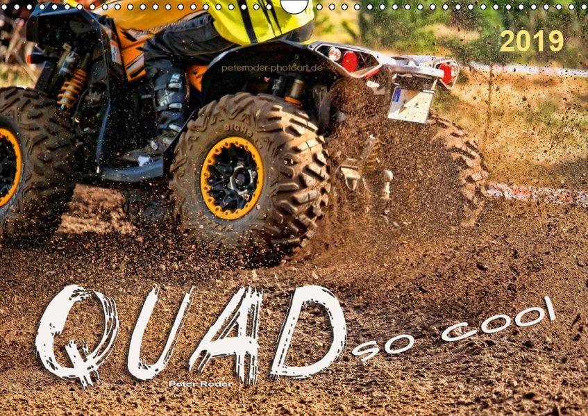 Quad - so cool (Wandkalender 2019 DIN A3 quer)