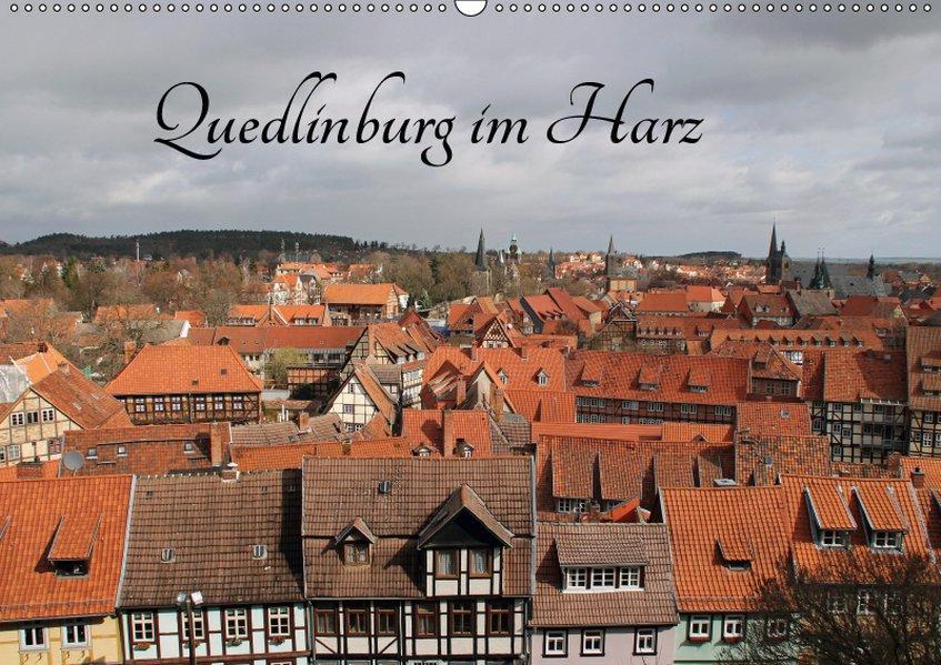 Quedlinburg im Harz (Wandkalender 2019 DIN A2 q...