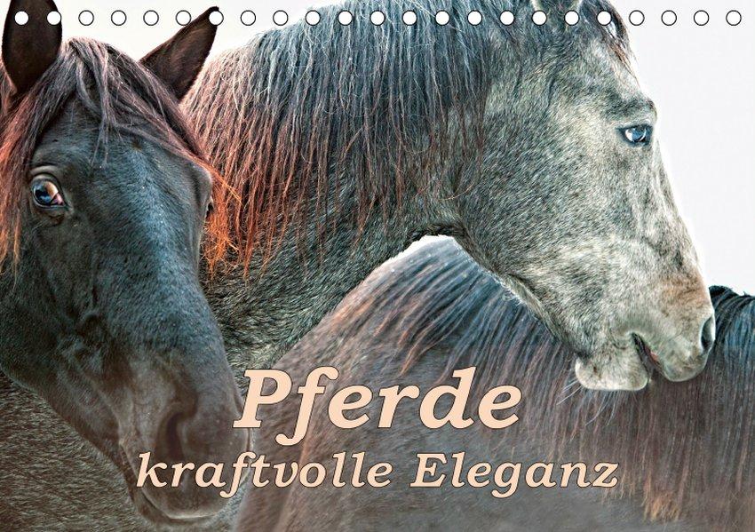 Pferde - kraftvolle Eleganz (Tischkalender 2019...