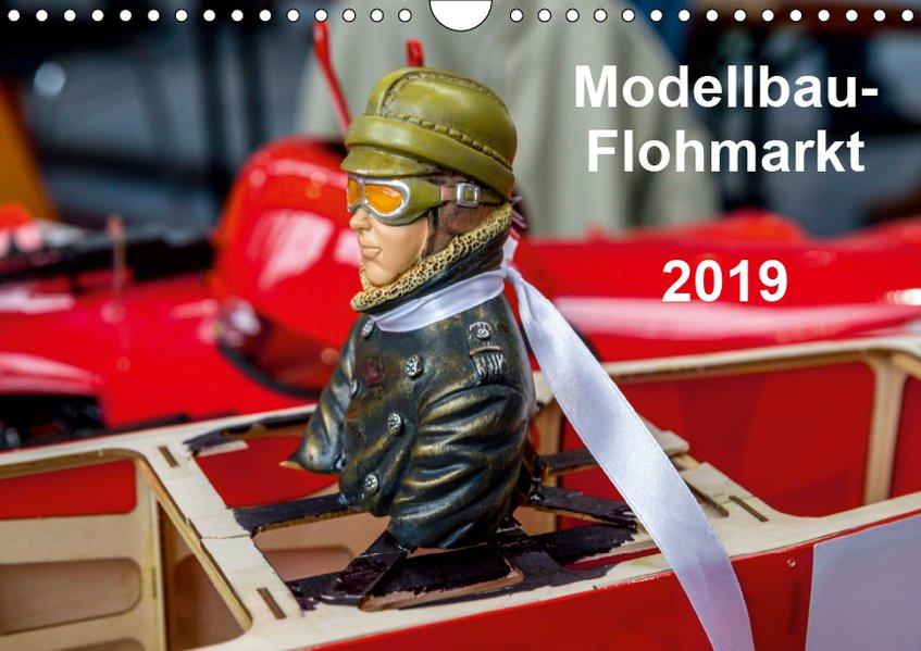 Modellbau -Flohmarkt 2019 (Wandkalender 2019 DI...