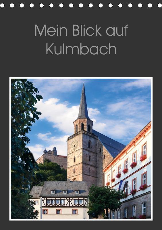 Mein Blick auf Kulmbach (Tischkalender 2019 DIN...
