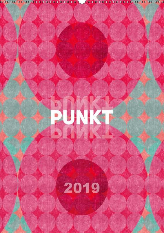 Punkt Punkt Punkt (Wandkalender 2019 DIN A2 hoch)