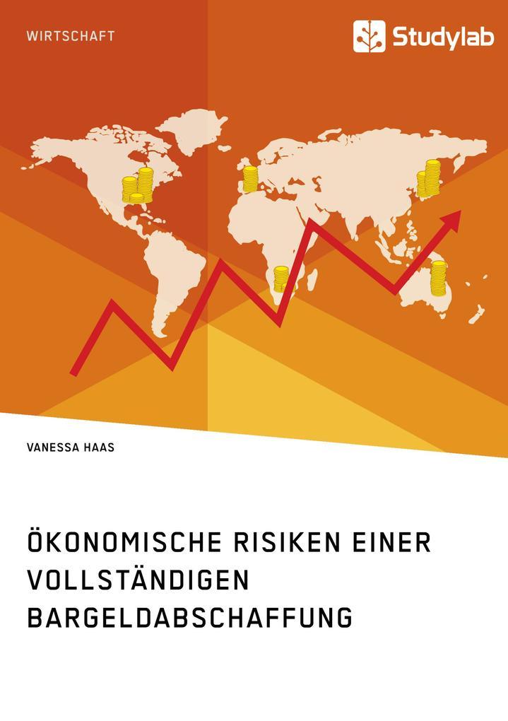 Ökonomische Risiken einer vollständigen Bargeldabschaffung als Taschenbuch