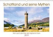 Schottland und seine Mythen (Wandkalender 2019 DIN A3 quer)