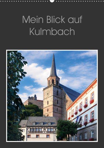 Mein Blick auf Kulmbach (Wandkalender 2019 DIN ...