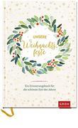 Unsere Weihnachtsfeste: Ein Erinnerungsbuch für die schönste Zeit des Jahres