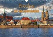 Breslau - Zeit für Entdeckungen (Wandkalender 2019 DIN A4 quer)
