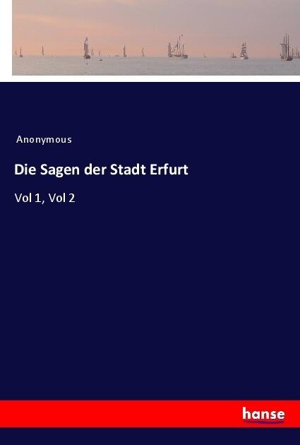 Die Sagen der Stadt Erfurt als Buch von Anonymous