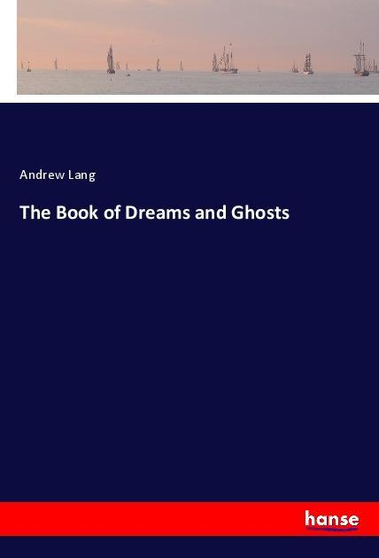 The Book of Dreams and Ghosts als Buch von Andr...