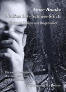 Nadine - 3.0 Schluss-Strich - Flucht aus Rotlich und Drogensumpf - Die wahre Geschichte des ersten Mädchens vom Bahnhof Zoo - Autobiografischer Roman