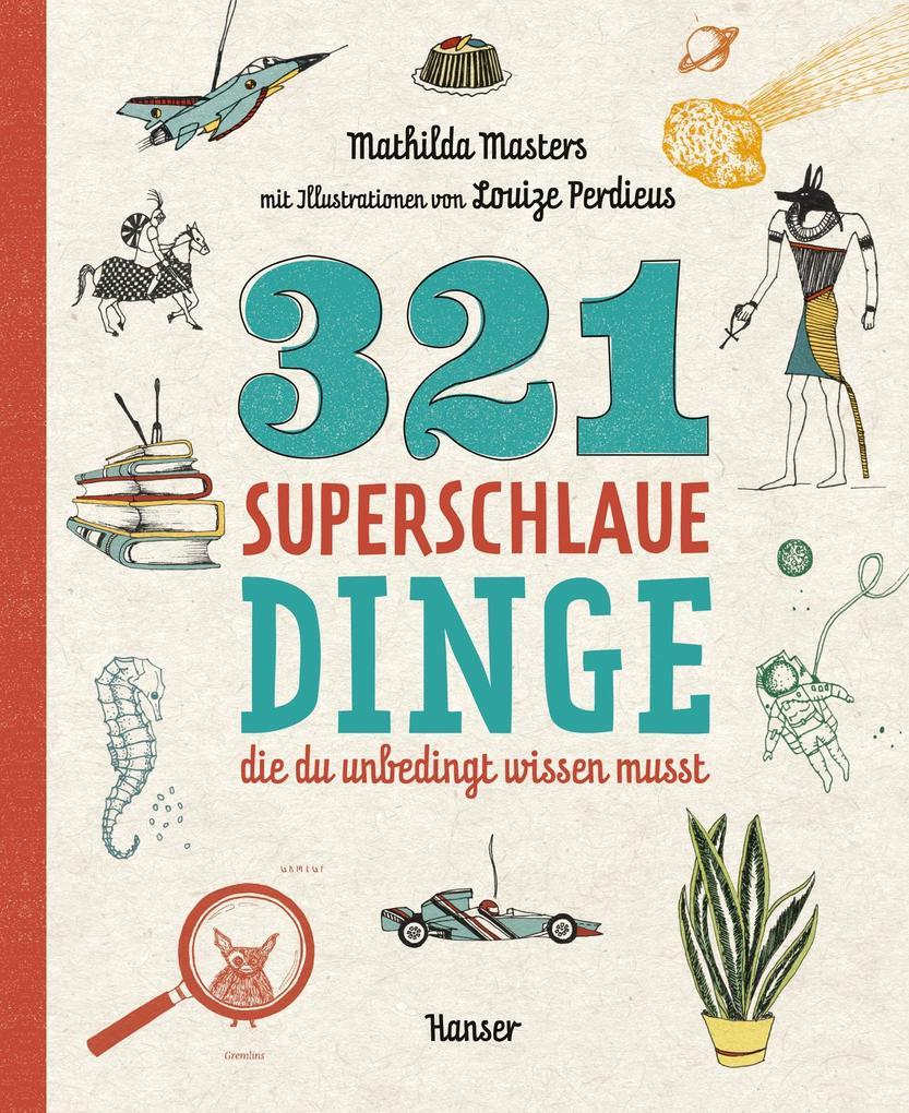 321 superschlaue Dinge, die du unbedingt wissen musst als Buch