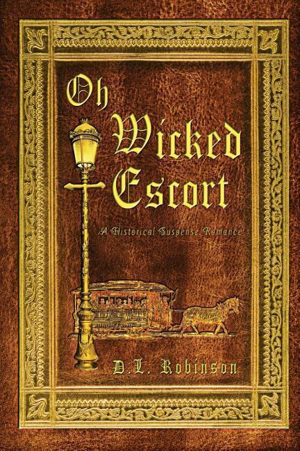Oh Wicked Escort als Taschenbuch von D. L. Robi...