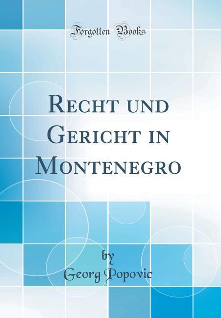 Recht und Gericht in Montenegro (Classic Reprin...