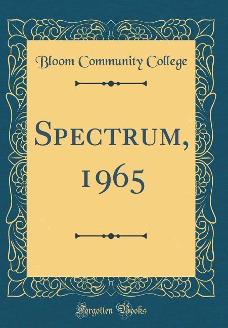 Spectrum, 1965 (Classic Reprint) als Buch von B...