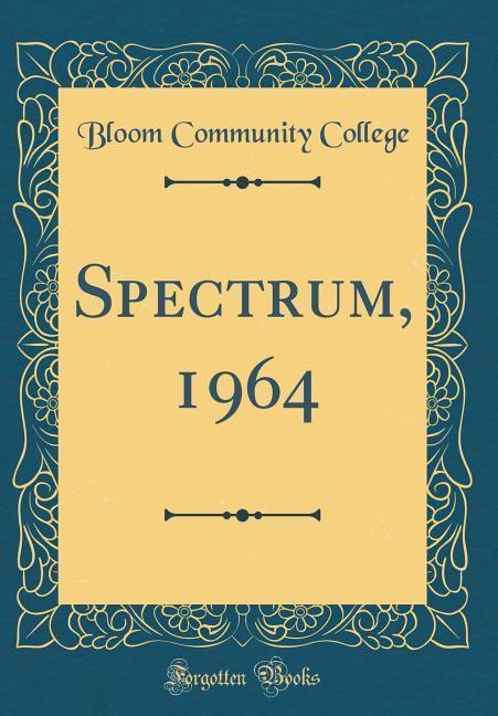 Spectrum, 1964 (Classic Reprint) als Buch von B...
