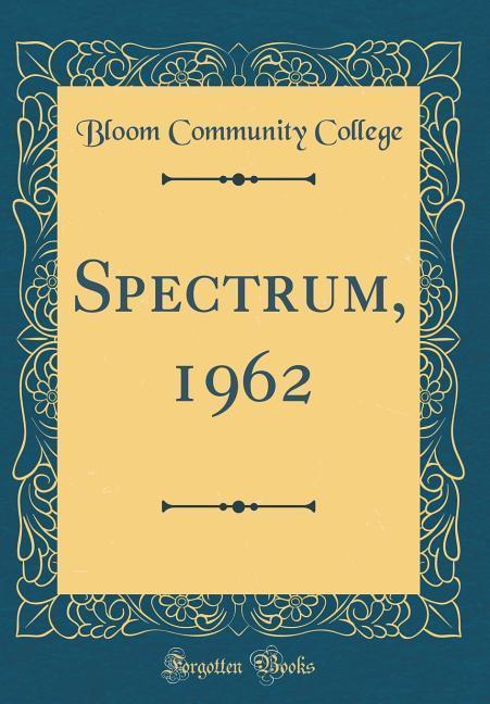 Spectrum, 1962 (Classic Reprint) als Buch von B...