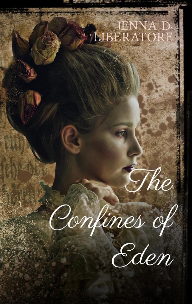 The Confines of Eden als Buch von Jenna D. Liberatore - Jenna D. Liberatore