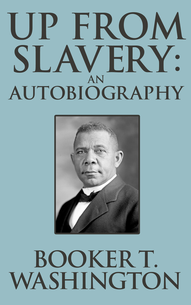 Up from Slavery: An Autobiography als eBook Dow...
