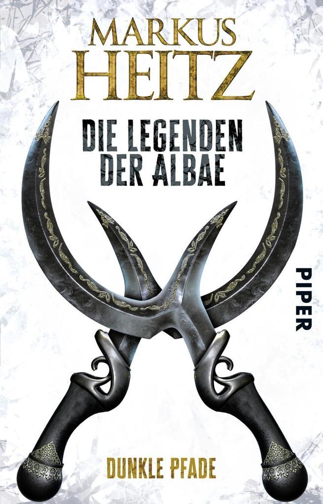 Die Legenden der Albae 03. Dunkle Pfade als Taschenbuch