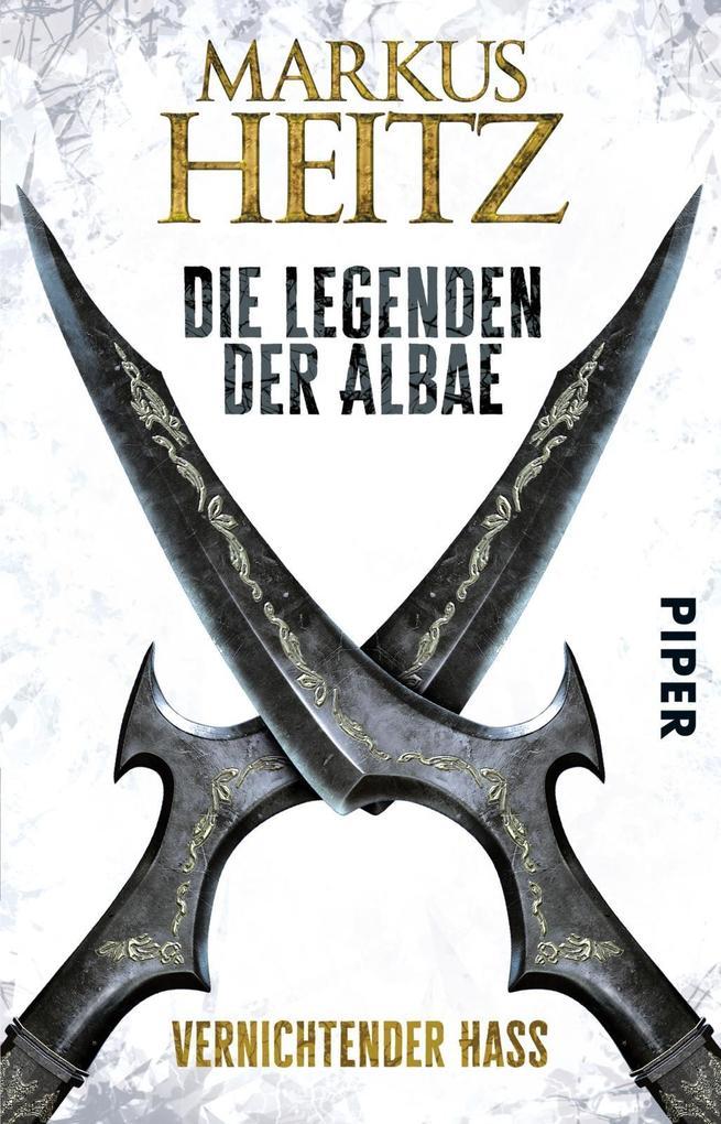 Die Legenden der Albae 02. Vernichtender Hass als Taschenbuch