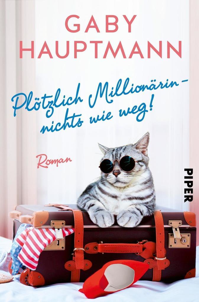 Plötzlich Millionärin - nichts wie weg! als Buch
