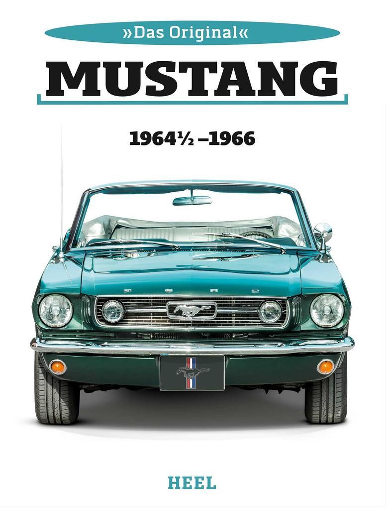 Praxisratgeber Klassikerkauf Erste Generation 1964 bis 1973 Ford Mustang