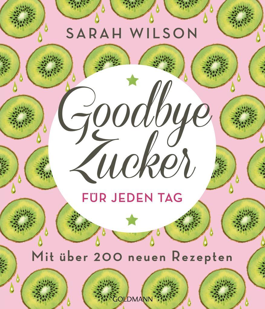 Goodbye Zucker für jeden Tag als eBook