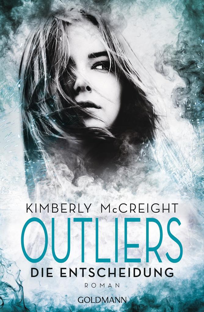 Outliers - Gefährliche Bestimmung. Die Entscheidung als eBook