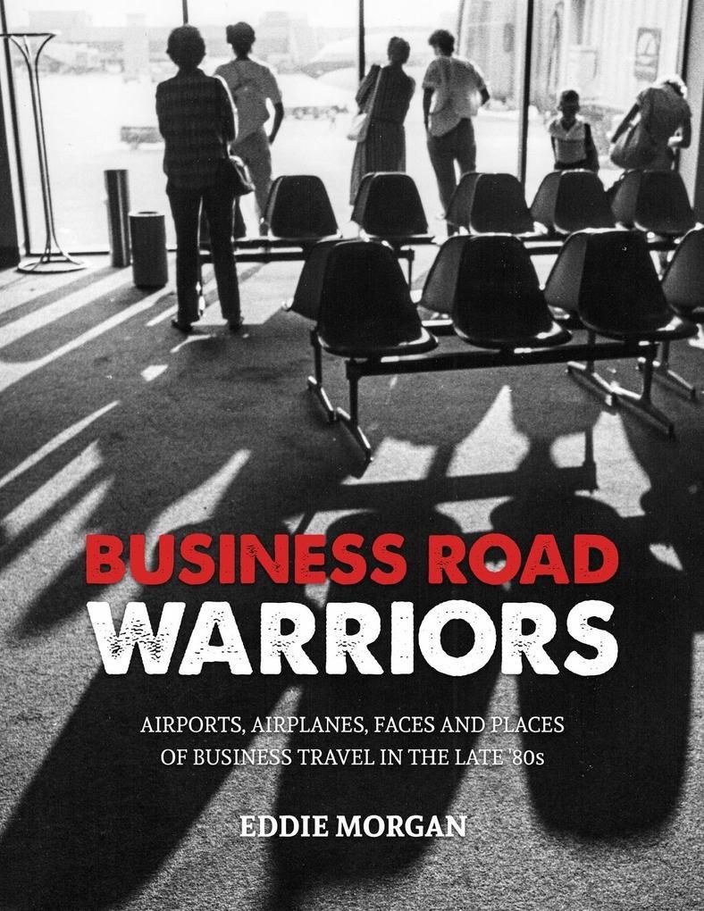 Business Road Warriors als Taschenbuch von Eddi...