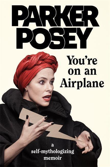 You´re on an Airplane als Buch von Parker Posey