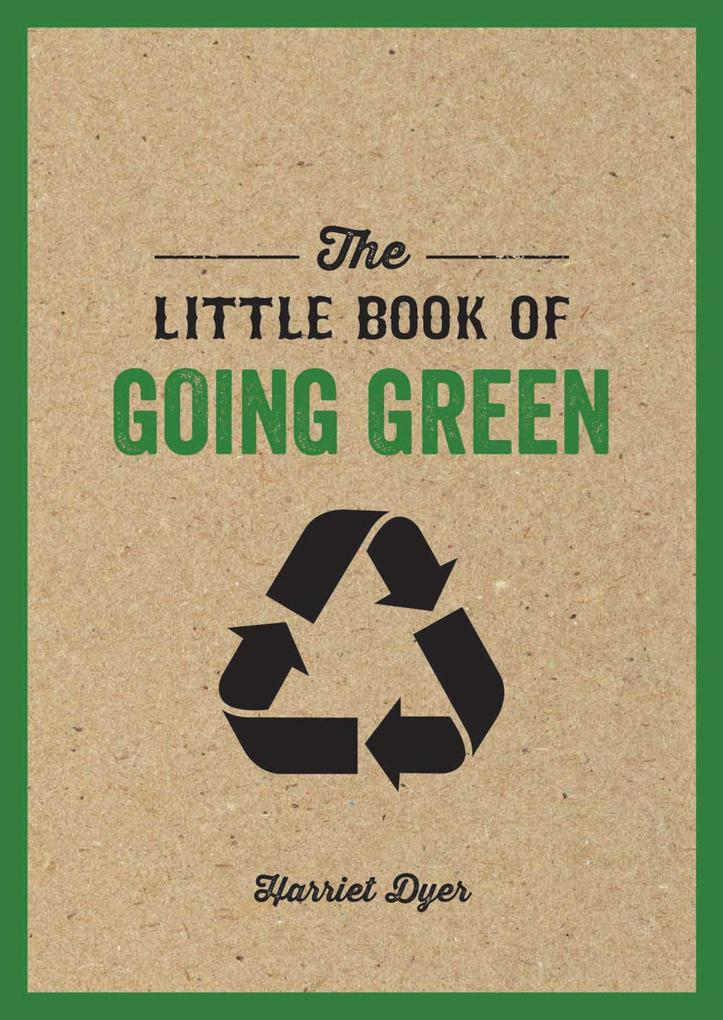 The Little Book of Going Green als eBook Downlo...
