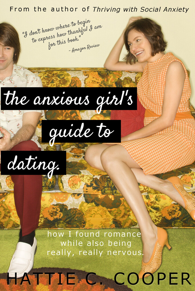 The Anxious Girl´s Guide to Dating als eBook Do...