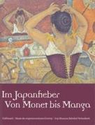 Im Japanfieber. Von Monet bis manga / Japonismes / impressionnismes