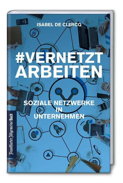 VernetztArbeiten: Soziale Netzwerke in Unternehmen als Buch