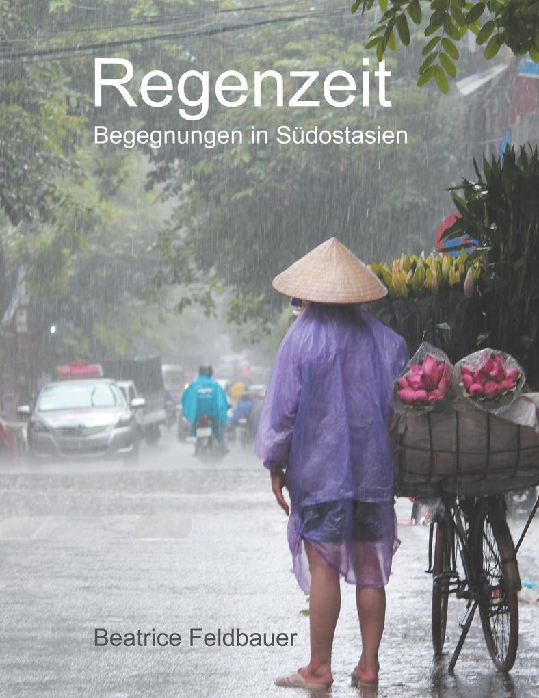 Regenzeit als Buch von Beatrice Feldbauer