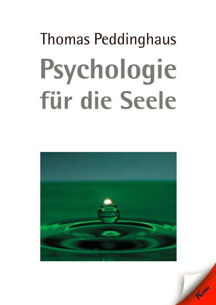 Psychologie für die Seele als Buch von Thomas P...