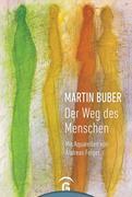 Martin Buber. Der Weg des Menschen