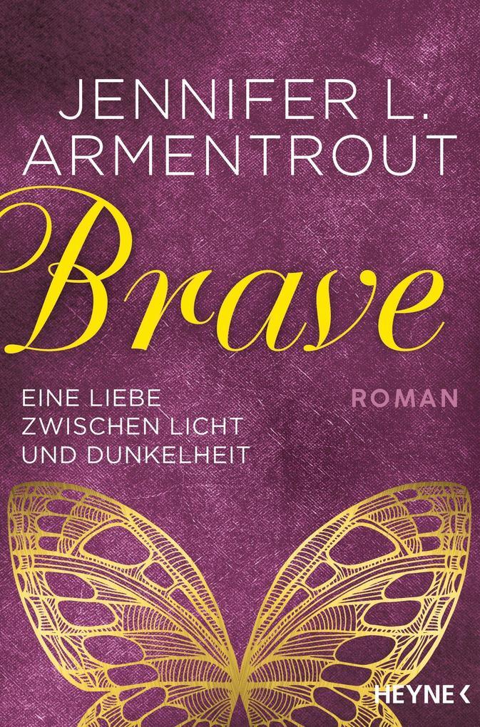 Brave - Eine Liebe zwischen Licht und Dunkelheit als Taschenbuch