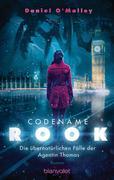 Codename Rook - Die übernatürlichen Fälle der Agentin Thomas