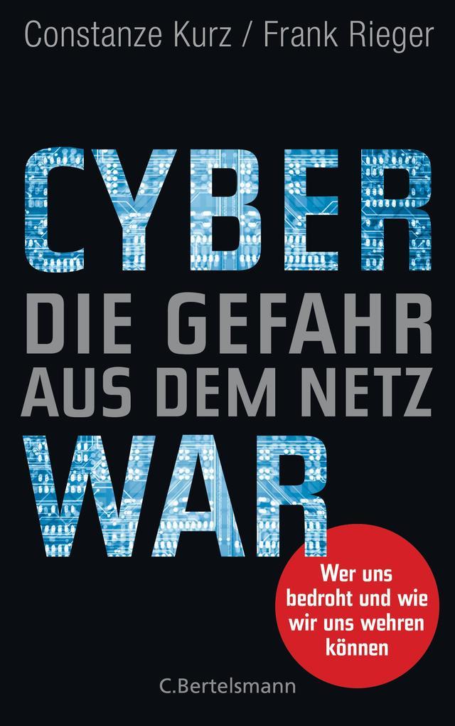 Cyberwar - Die Gefahr aus dem Netz als Buch